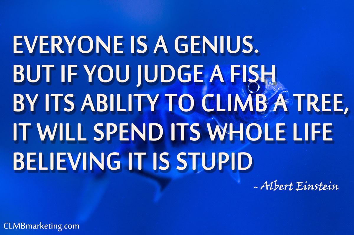 Albert Einstein Everyone is a Genius Quote