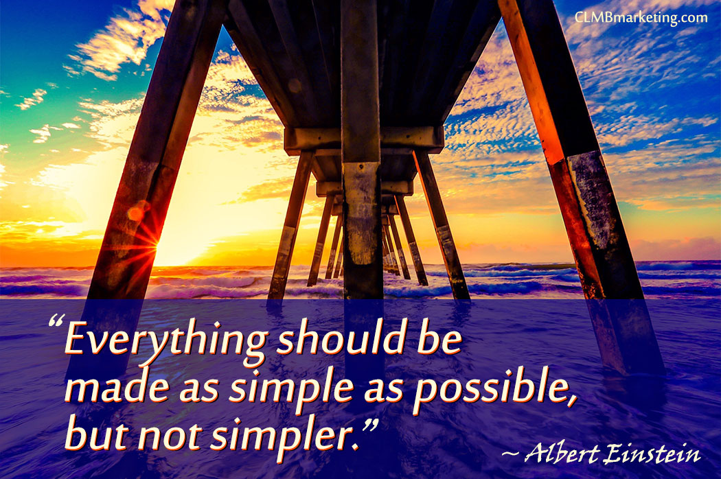 Motivational Quote - Everything should be made as simple as possible, but not simpler. – Albert Einstein