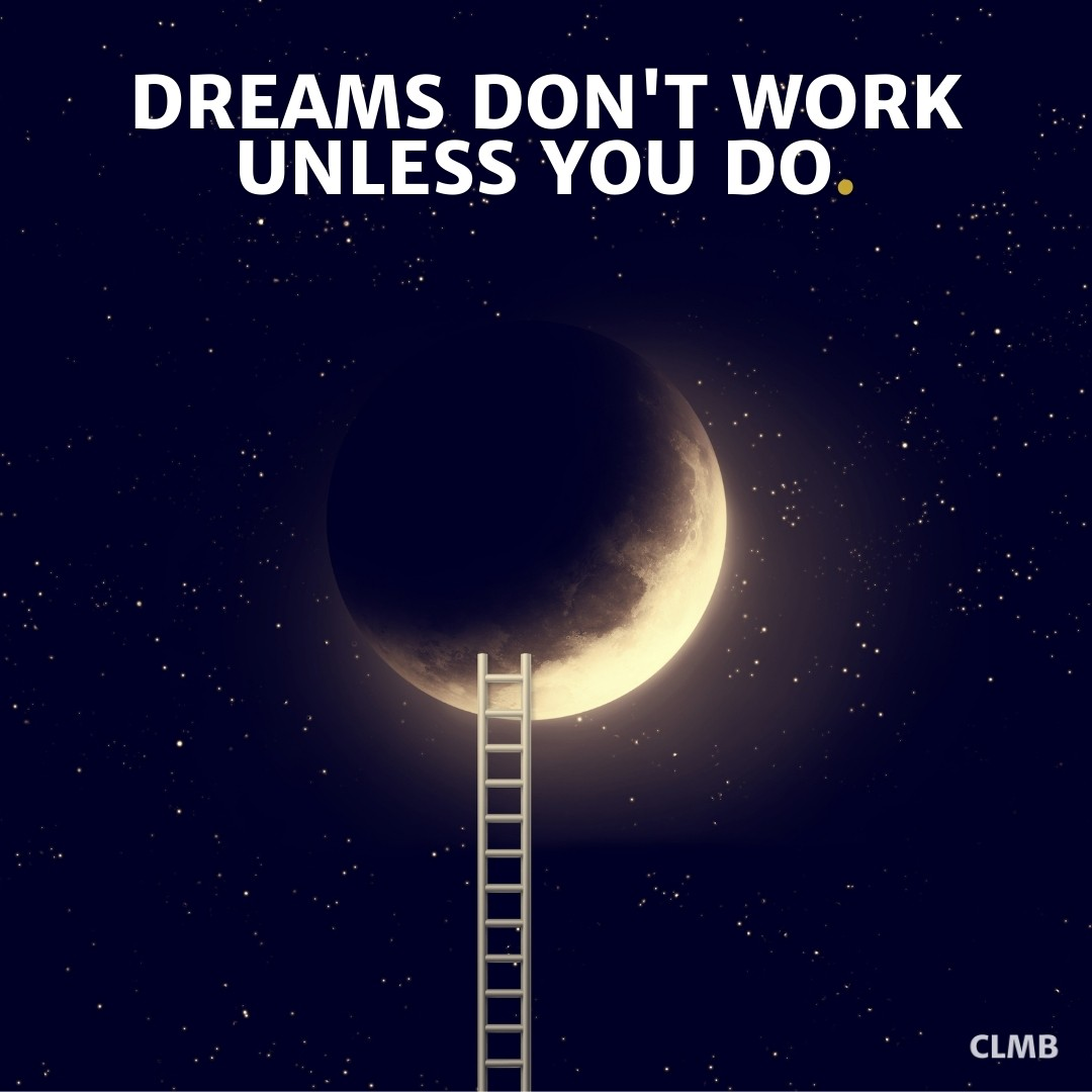 Dreams don't work unless you do Business Motivational Quote