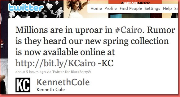 In early 2011, designer Kenneth Cole attempted to capitalize on the difficult situation in Cairo, Egypt to promote their Spring Collection.