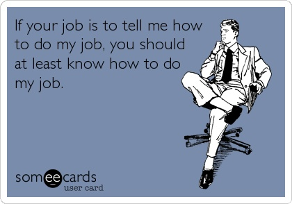Micromanagement - know the job you're managing