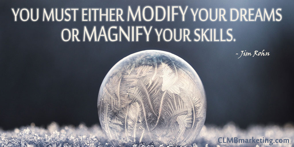 Motivational Business Quotes: You must either modify your dreams or magnify your skills. - Jim Rohn
