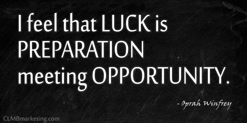 I feel that luck is preparation meeting opportunity. – Oprah Winfrey Motivational Business Quotes