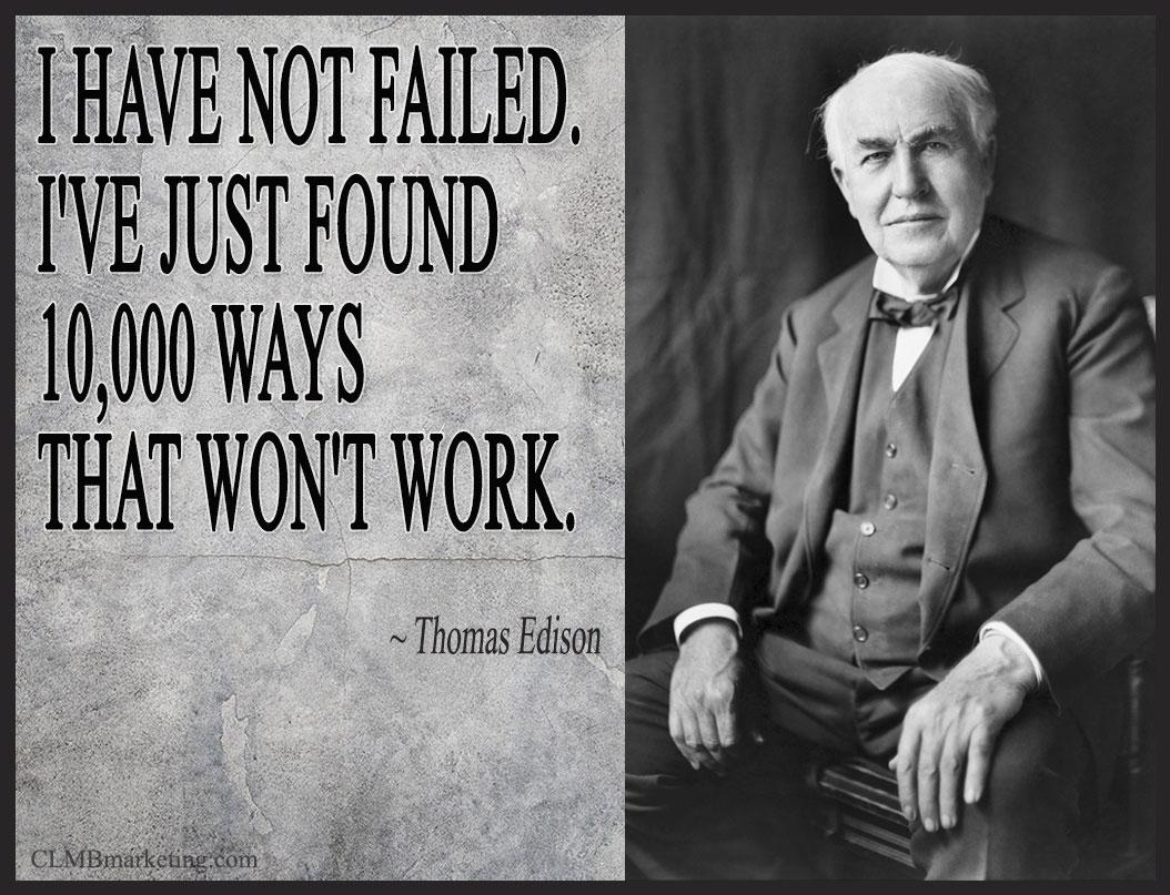 Thomas Edison 10,000 ways that won't work quote